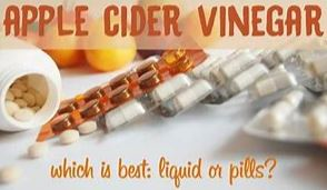 Know the Best Apple Cider Vinegar - Liquid or pills?